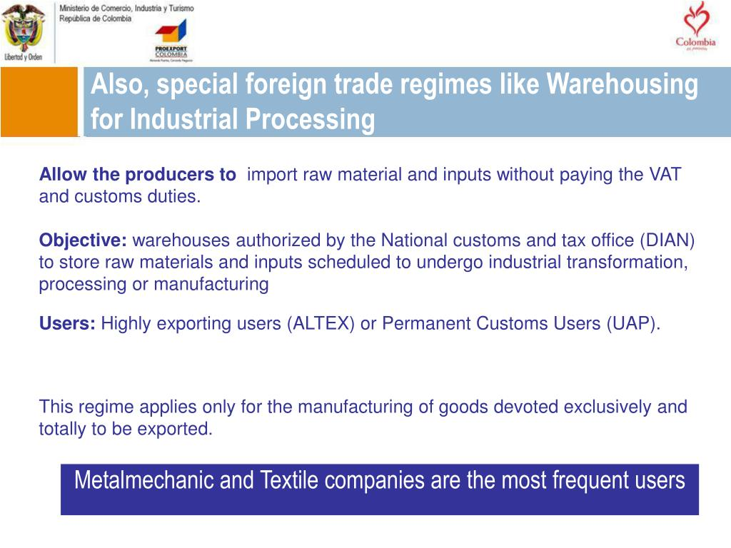 Also, special foreign trade regimes like Warehousing for Industrial Processing