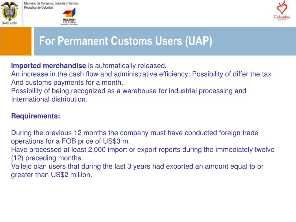 For Permanent Customs Users (UAP)