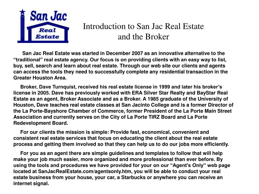 Introduction to San Jac Real Estate and the Broker