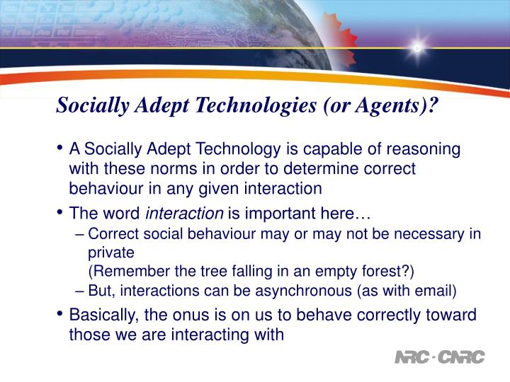 Socially Adept Technologies (or Agents)?