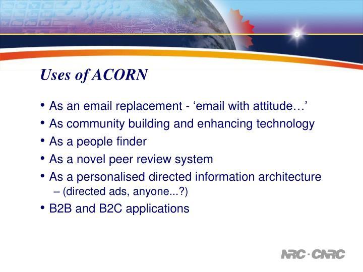 Uses of ACORN
