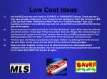 low cost ideas