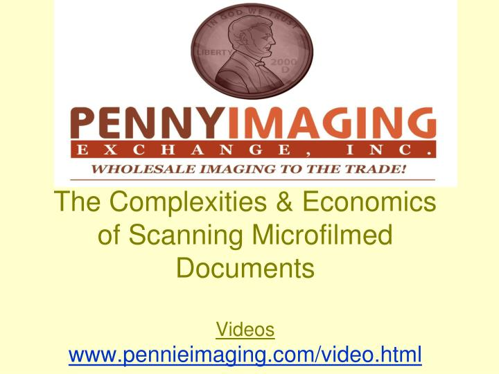 The Complexities & Economics of Scanning Microfilmed Documents