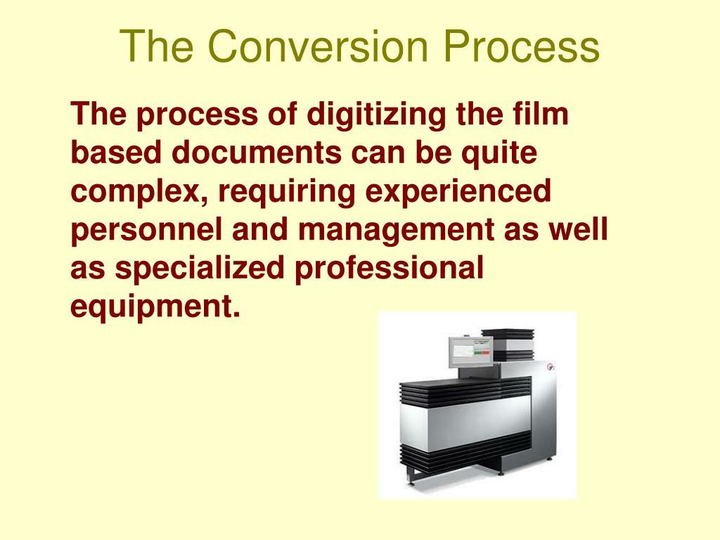 The Conversion Process