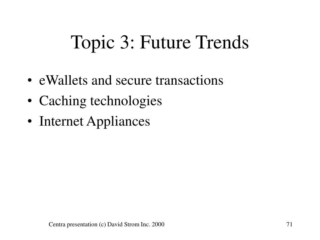 Topic 3: Future Trends