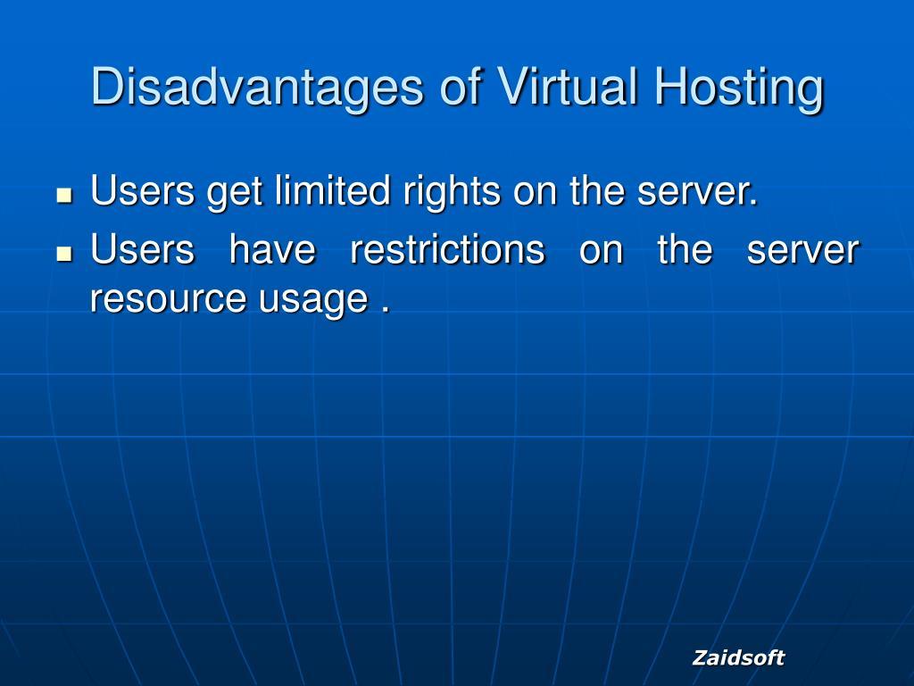 Disadvantages of Virtual Hosting