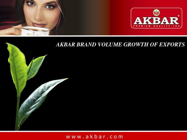 AKBAR BRAND VOLUME GROWTH OF EXPORTS