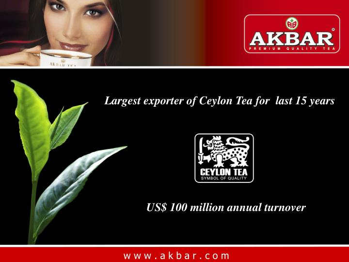 Largest exporter of Ceylon Tea for  last 15 years