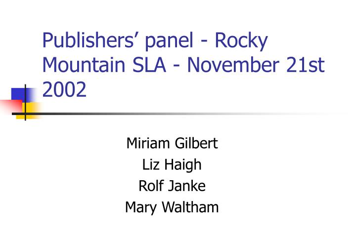 Publishers panel rocky mountain sla november 21st 2002