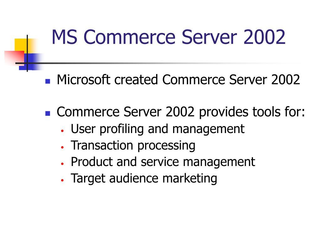 MS Commerce Server 2002