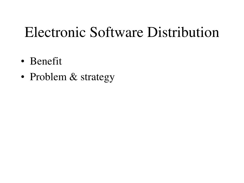 Electronic Software Distribution