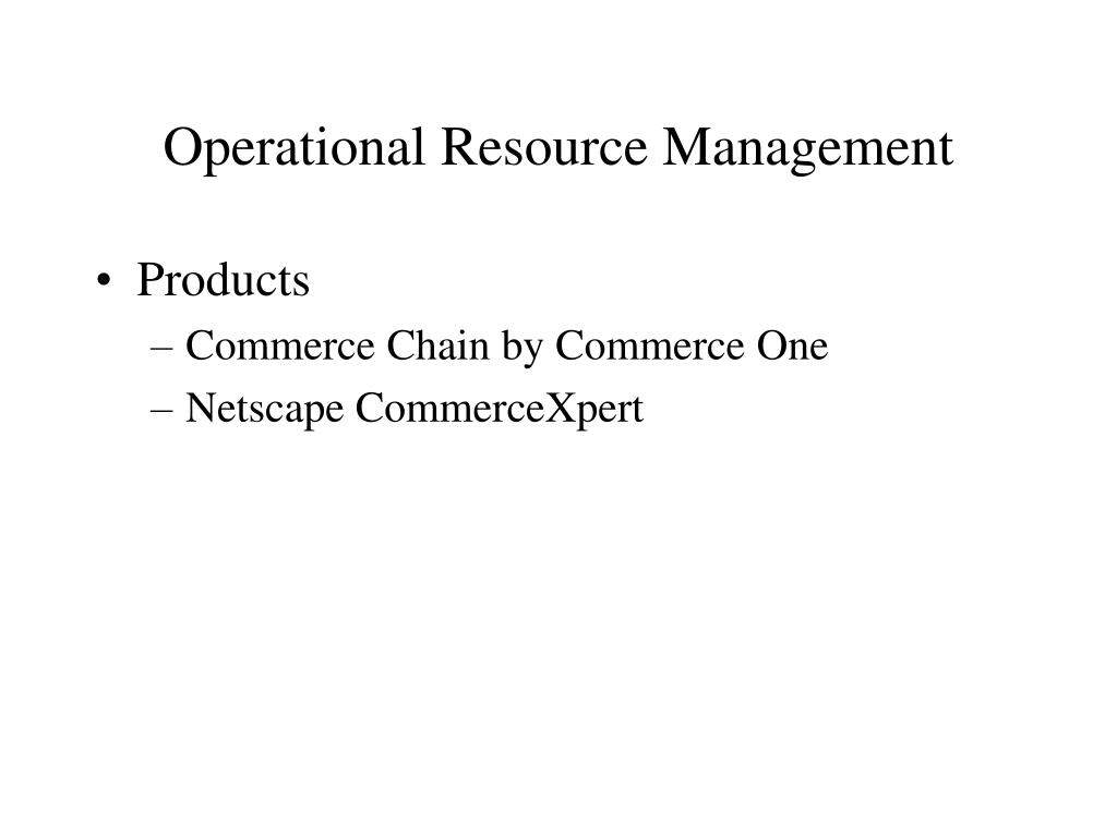 Operational Resource Management