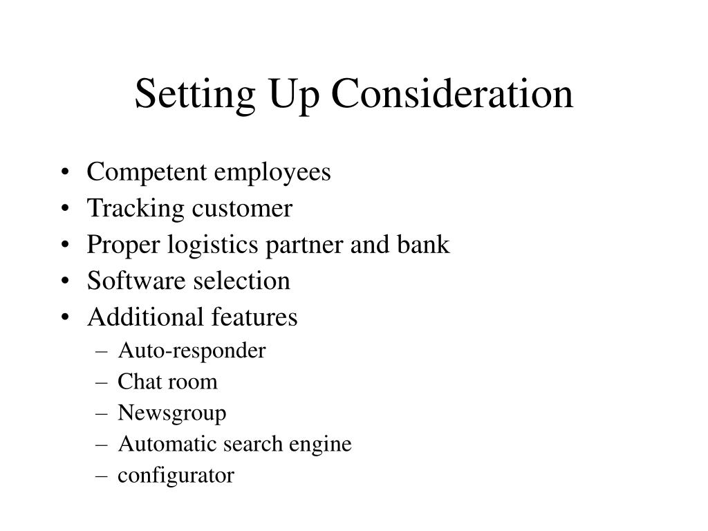 Setting Up Consideration