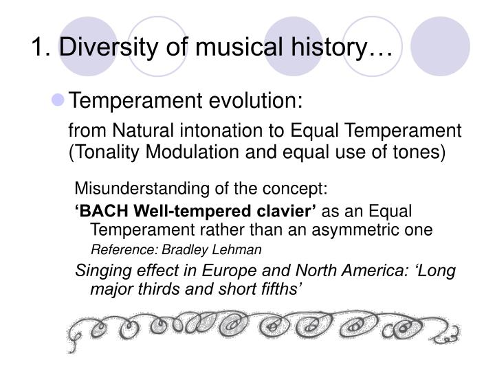 1. Diversity of musical history…