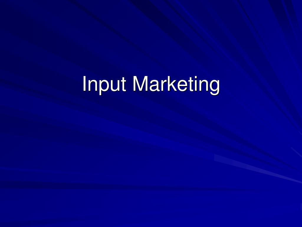 Input Marketing