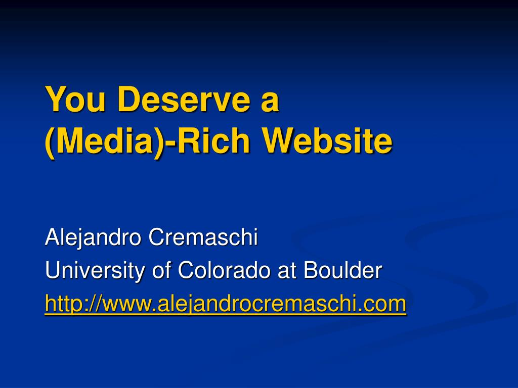you deserve a media rich website