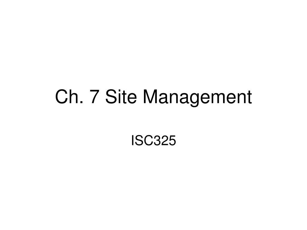 Ch. 7 Site Management