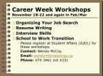 career week workshops november 18 22 and again in feb mar
