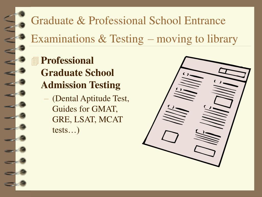Graduate & Professional School Entrance Examinations & Testing