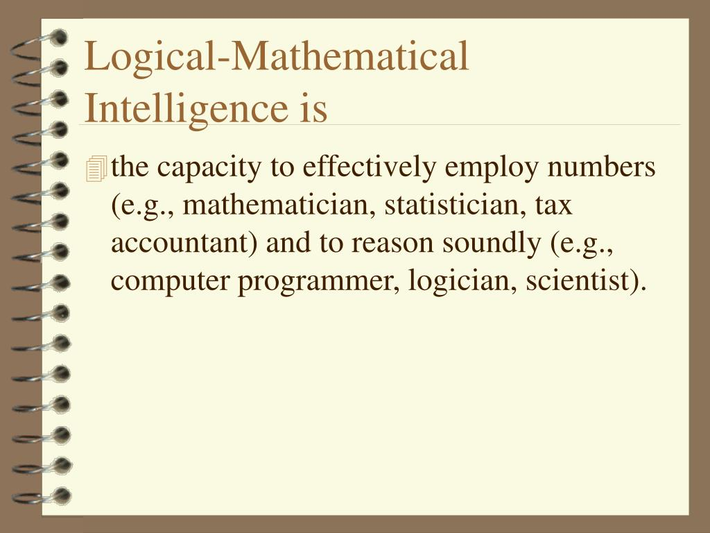 Logical-Mathematical Intelligence is