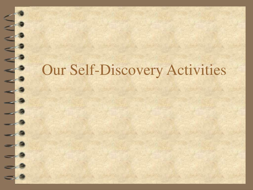 Our Self-Discovery Activities