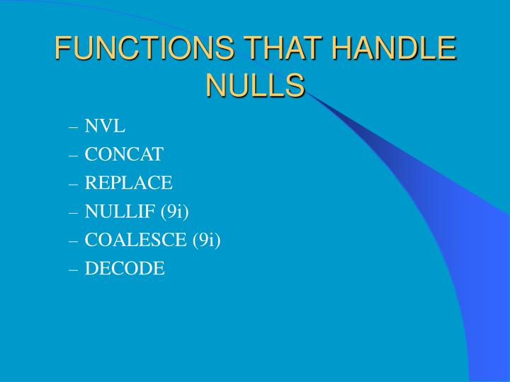FUNCTIONS THAT HANDLE NULLS
