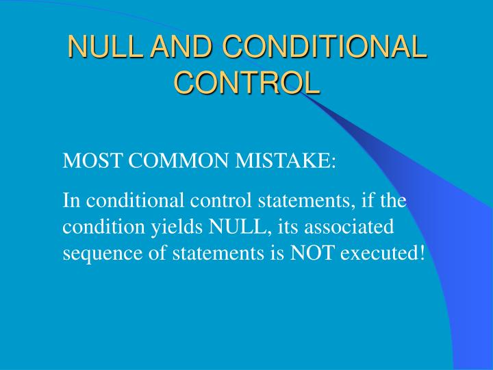 NULL AND CONDITIONAL CONTROL