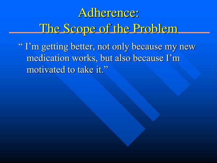 Adherence: