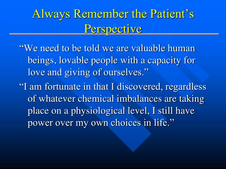 Always Remember the Patient's Perspective
