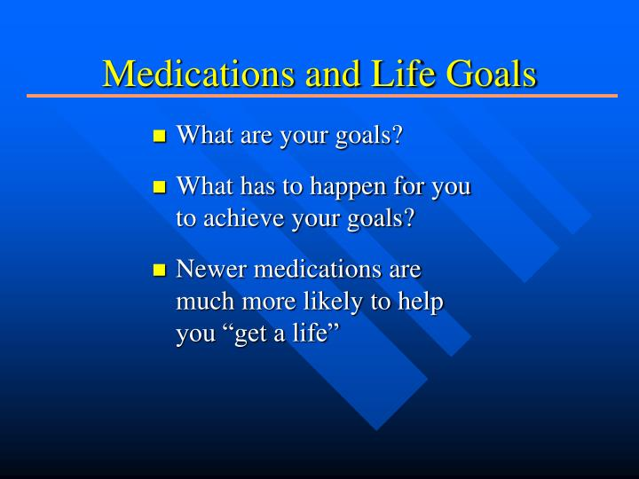 Medications and Life Goals