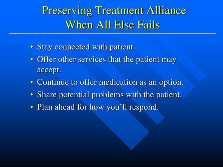 Preserving Treatment Alliance