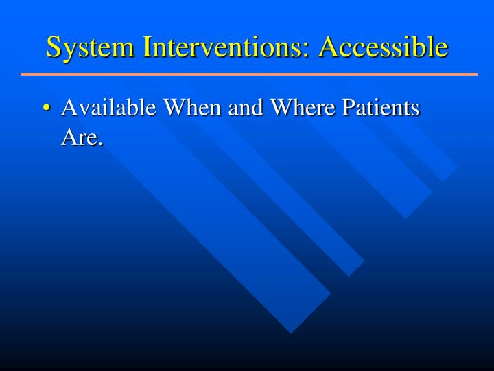 System Interventions: Accessible