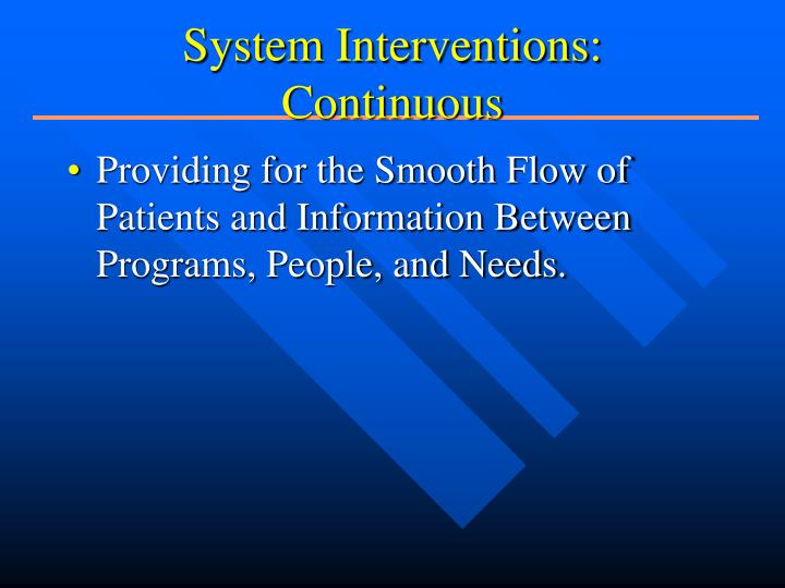 System Interventions: Continuous