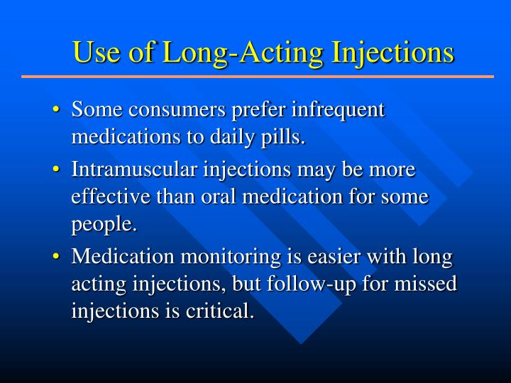 Use of Long-Acting Injections