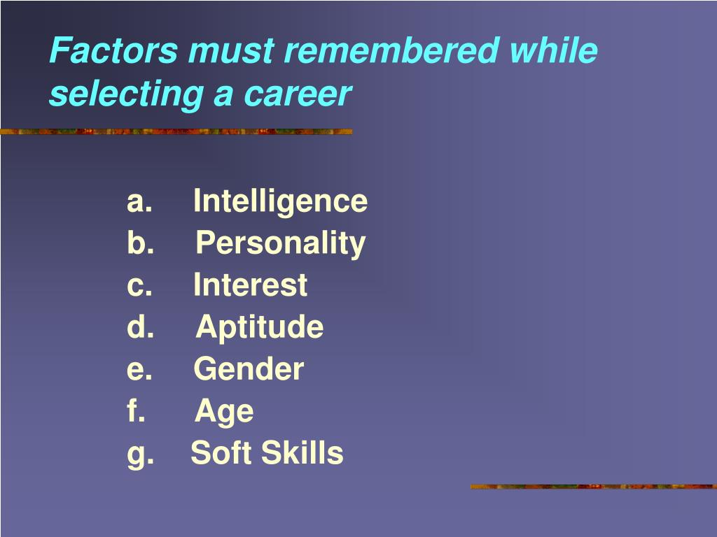 Factors must remembered while selecting a career