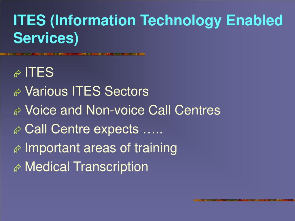 ITES (Information Technology Enabled Services)