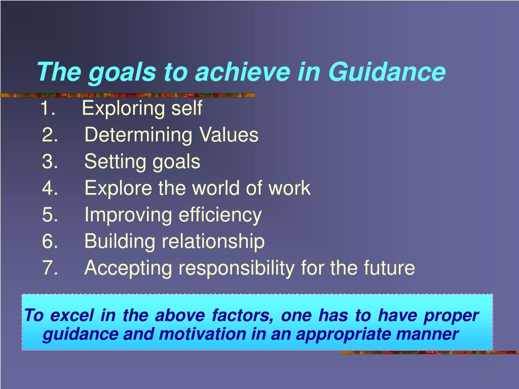 The goals to achieve in Guidance