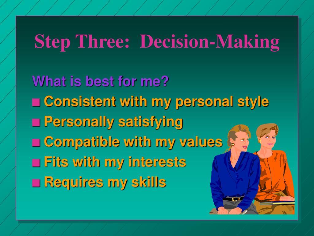 Step Three:  Decision-Making