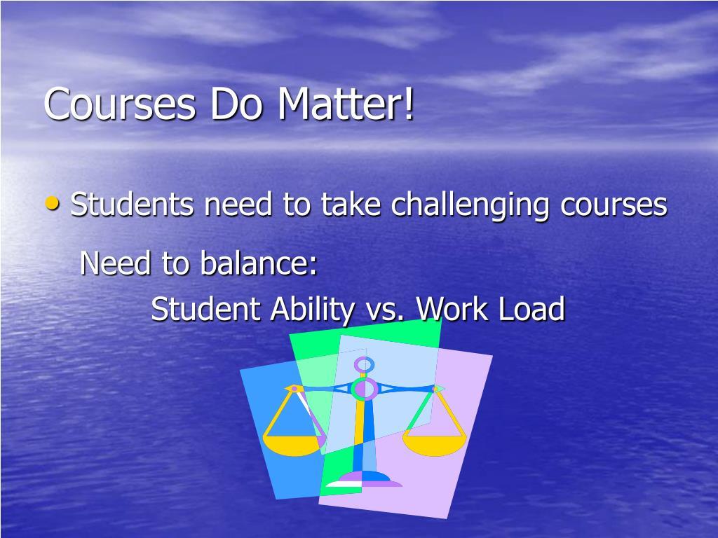 Courses Do Matter!