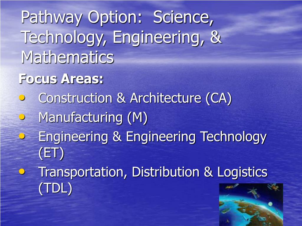 Pathway Option:  Science, Technology, Engineering, & Mathematics