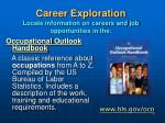 career exploration locate information on careers and job opportunities in the