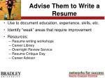 advise them to write a resume