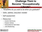challenge them to become occupationally literate