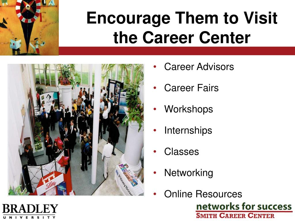 Encourage Them to Visit the Career Center