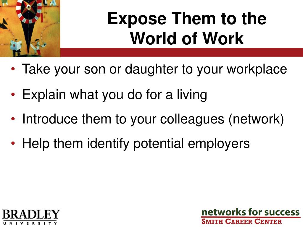 Expose Them to the World of Work