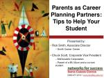 parents as career planning partners tips to help your student