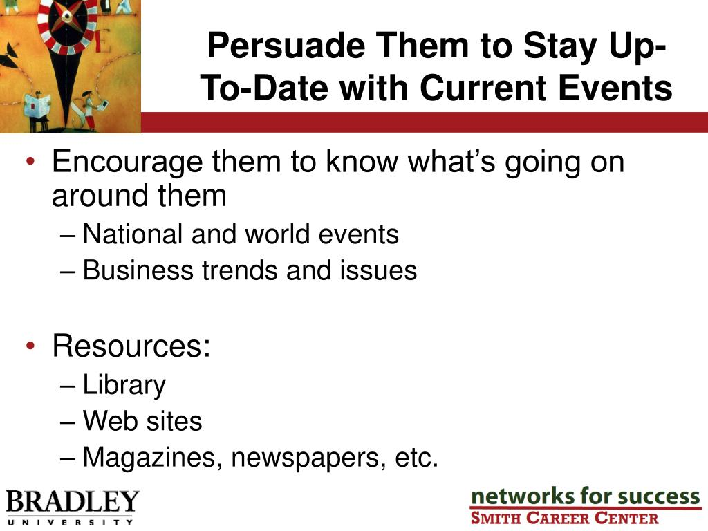 Persuade Them to Stay Up-To-Date with Current Events