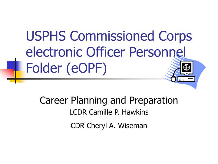 Usphs commissioned corps electronic officer personnel folder eopf