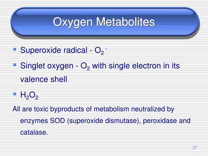 Oxygen Metabolites