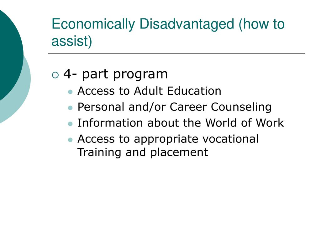 Economically Disadvantaged (how to assist)